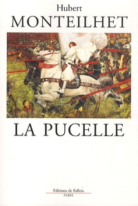 Hubert Monteilhet - La pucelle.