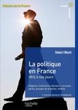 Hubert Néant - La politique en France - 1815 à nos jours.