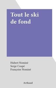 Hubert Nominé et Serge Coupé - Tout le ski de fond.