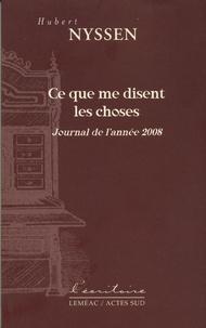 Hubert Nyssen - Ce que me disent les choses - Journal de l'année 2008.
