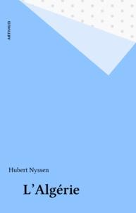 Hubert Nyssen - L'Algérie.