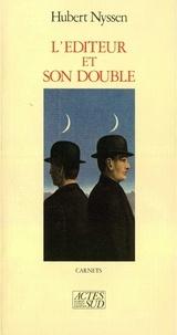 Hubert Nyssen - L'éditeur et son double - Volume 1, Carnets 1983-1987.