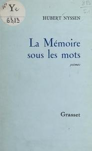 Hubert Nyssen et Max-Pol Fouchet - La mémoire sous les mots.