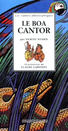 Hubert Nyssen et Claude Lapointe - Le boa cantor.