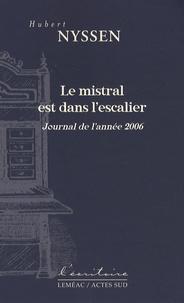 Hubert Nyssen - Le mistral est dans l'escalier - Journal de l'année 2006.