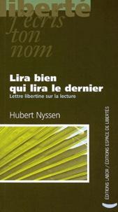 Hubert Nyssen - Lira bien qui lira le dernier - Lettre libertine sur la lecture.