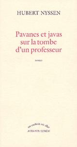 Hubert Nyssen - Pavanes et javas sur la tombe d'un professeur.
