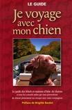 Hubert Petiteau - Je voyage avec mon chien - Le guide.