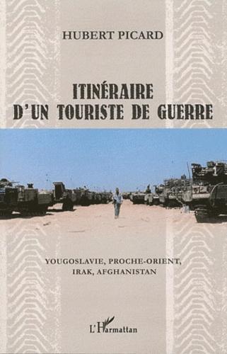 Hubert Picard - Itinéraire d'un touriste de guerre.