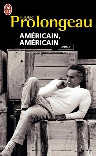 Hubert Prolongeau - Américain, américain.