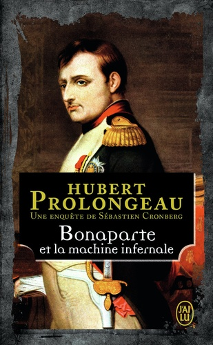 Hubert Prolongeau - Bonaparte et la machine infernale.