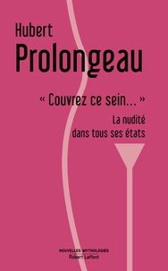 """Hubert Prolongeau - """"Couvrez ce sein..."""" - La nudité dans tous ses états."""