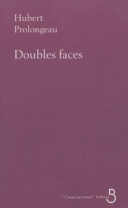 Hubert Prolongeau - Doubles faces.
