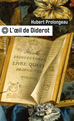 Hubert Prolongeau - L'oeil de Diderot.