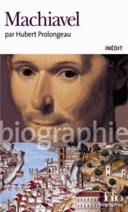 Machiavel - Hubert Prolongeau |