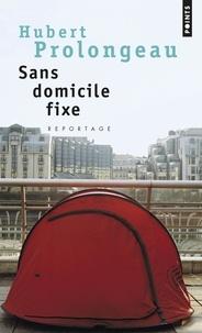 Hubert Prolongeau - Sans domicile fixe.