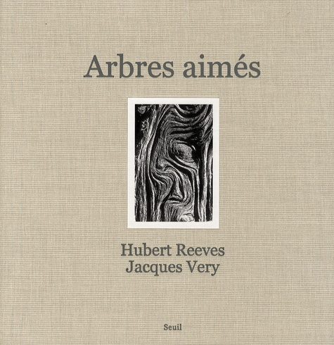 Hubert Reeves et Jacques Very - Arbres aimés.