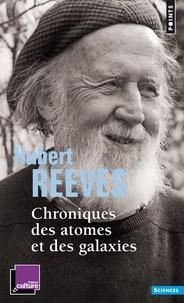 Hubert Reeves - Chroniques des atomes et des galaxies.