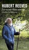 Hubert Reeves - J'ai vu une fleur sauvage - L'herbier de Malicorne.