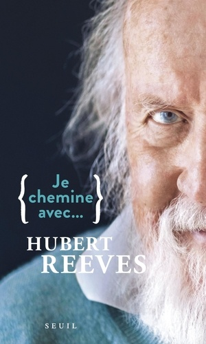 Je chemine avec... Hubert Reeves