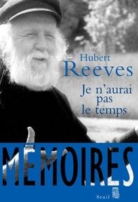 Hubert Reeves - Je n'aurai pas le temps - Mémoires.