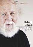 Hubert Reeves - L'avenir de la vie sur Terre.