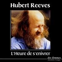 Hubert Reeves - L'Heure de s'enivrer.