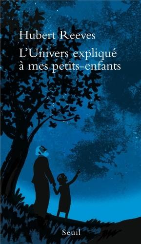 L'Univers expliqué à mes petits-enfants - Hubert Reeves - Format ePub - 9782021042764 - 5,49 €