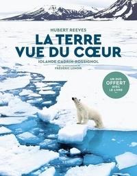 Hubert Reeves et Iolande Cadrin-Rossignol - La Terre vue du coeur. 1 DVD