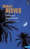Hubert Reeves - Patience dans l'azur - L'évolution cosmique.
