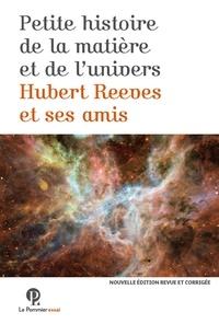 Hubert Reeves - Petite Histoire de la matière et de l'Univers.