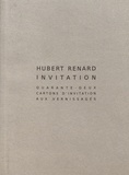 Hubert Renard - Invitation - Quarante-deux cartons d'invitation aux vernissages.