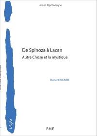 Hubert Ricard - De Spinoza à Lacan - Autre chose et la mystique.