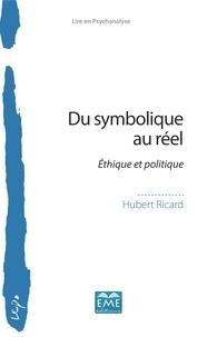 Hubert Ricard - Du symbolique au réel - Ethique et politique.