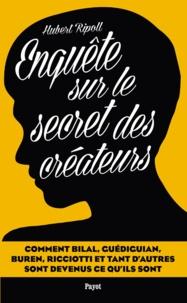 Hubert Ripoll - Enquête sur le secret des créateurs.