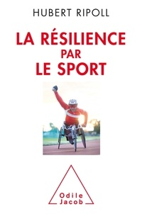 Hubert Ripoll - La résilience par le sport.