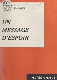 Hubert Roignot - Un message d'espoir.