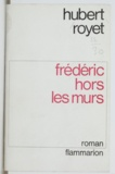 Hubert Royet - Frédéric hors les murs.