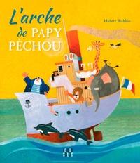 Hubert Rublon - L'arche de Papy Pêchou.