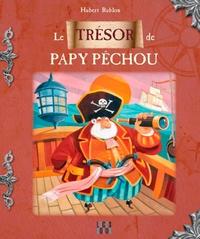 Hubert Rublon - Le trésor de Papy Pêchou.