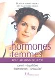 Hubert Sacksick et Patrick Demma - Les hormones des femmes - Tout au long de la vie.
