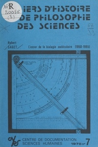 Hubert Saget et Jean Rosmorduc - L'essor de la biochimie moléculaire - 1950-1965.