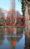Hubert Santonja - Sur les chemins du temps qui passe… - Recueil.