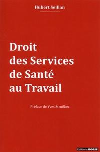 Hubert Seillan - Droit des services de santé au travail.