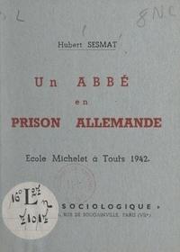 Hubert Sesmat - Un abbé en prison allemande - École Michelet à Tours 1942.