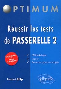 Hubert Silly - Réussir les tests de Passerelle 2.