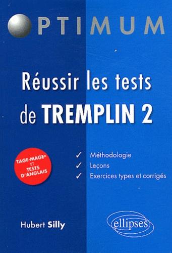Hubert Silly - Réussir les tests de Tremplin 2.