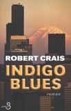 Hubert Tézenas et Robert Crais - BELFOND NOIR  : Indigo Blues.