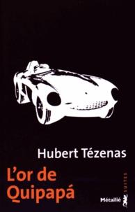 Hubert Tézenas - L'or de Quipapa.