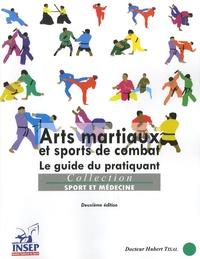 Hubert Tisal - Arts martiaux et sports de combat - Le guide du pratiquant.